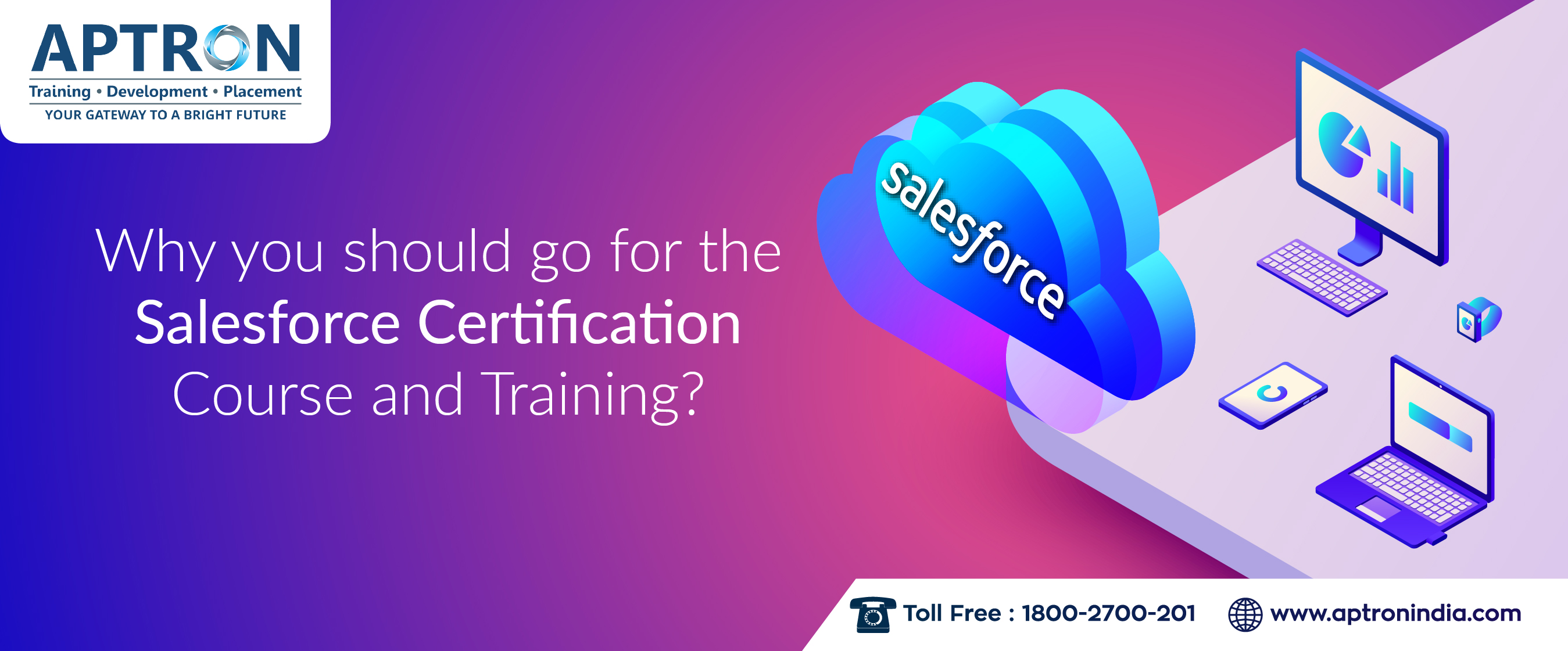 Why You Should Go For The Salesforce Certification Course And Training