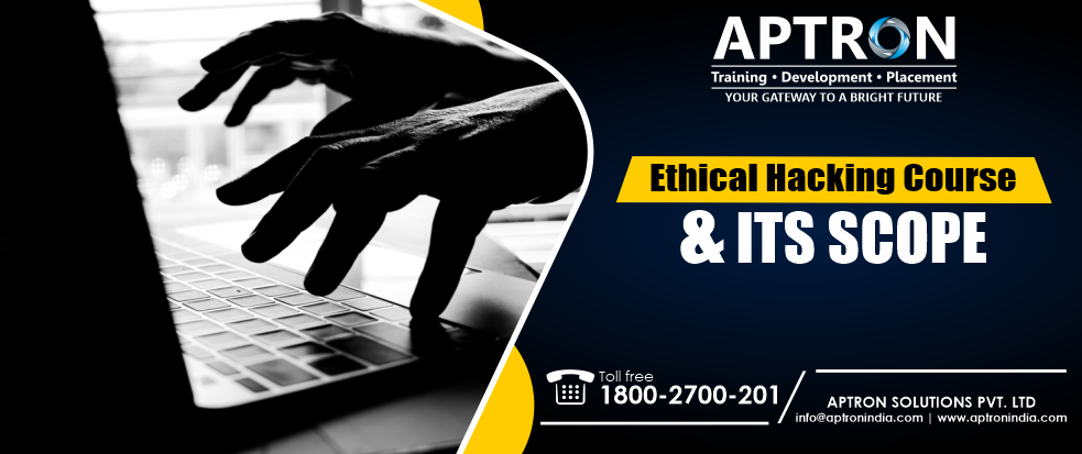 Ethical Hacking Course & Its Scope