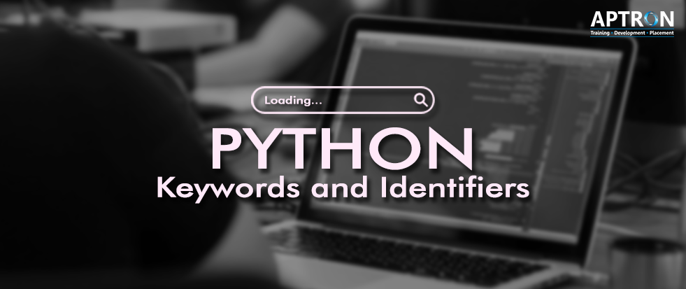 Python Keywords and  Identifiers