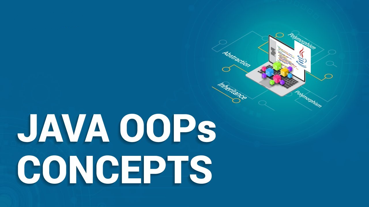 Object-Oriented Programming – Java OOPs Concepts