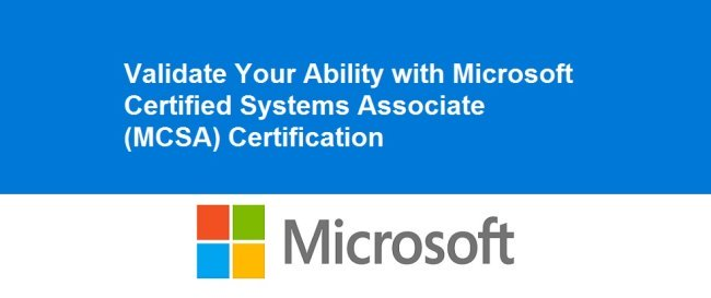 Validate Your Ability with Microsoft Certified Systems Associate (MCSA) Certification