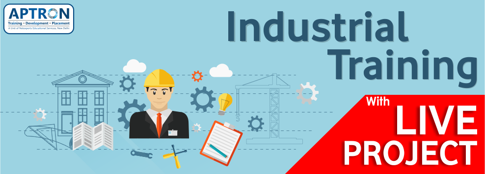 Best 6 Months 6 Weeks Industrial Training in Noida with Live Projects