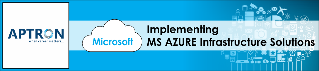 Best implementing-microsoft-azure-infrastructure-solutions training institute in noida